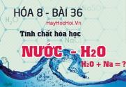 Tính chất hóa học, công thức cấu tạo của Nước H2O và bài tập - hóa 8 bài 36